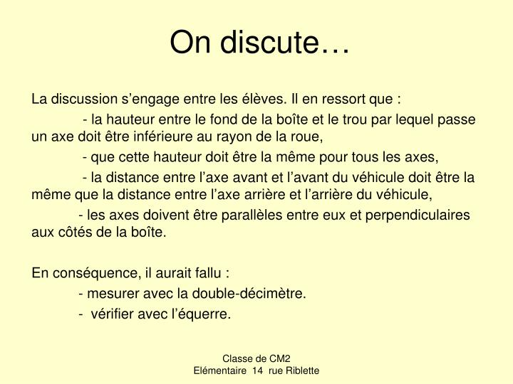 On discute…