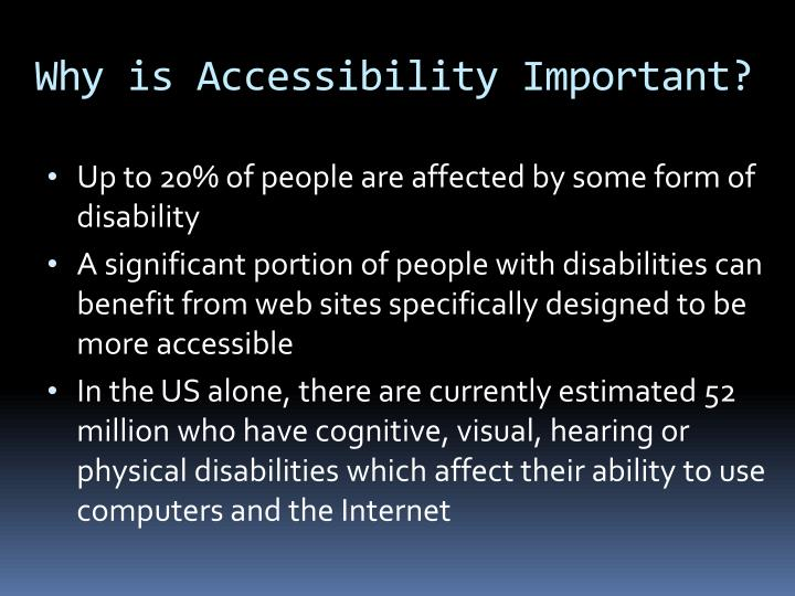 Why is accessibility important