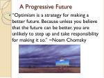 a progressive future