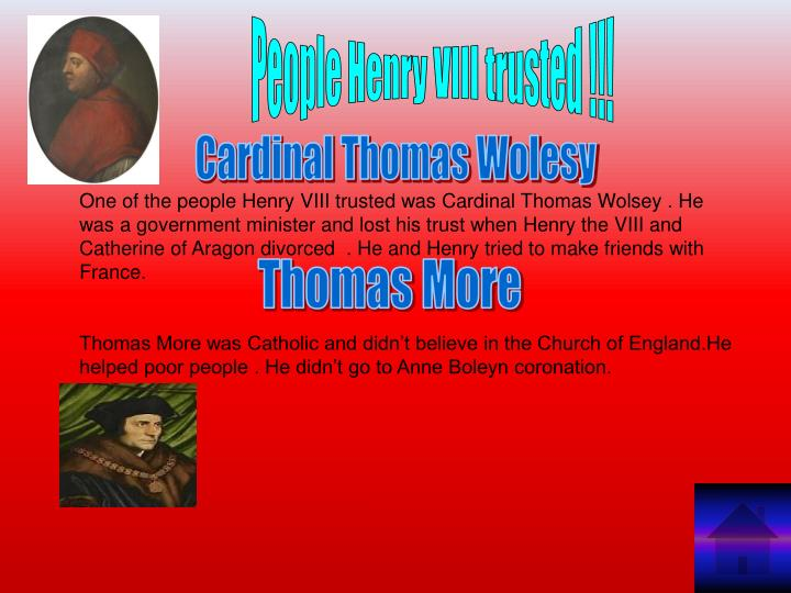 People Henry VIII trusted !!!