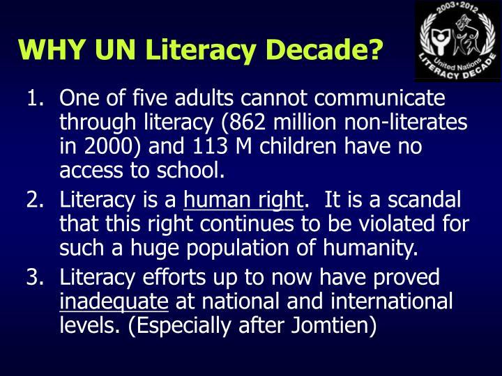 WHY UN Literacy Decade?