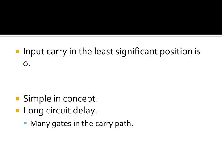 Input carry in the least significant position is 0.