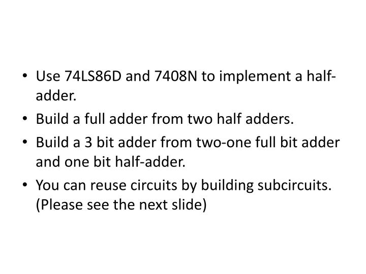 Use 74LS86D and 7408N to implement a half-adder.