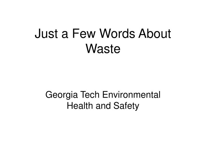 just a few words about waste