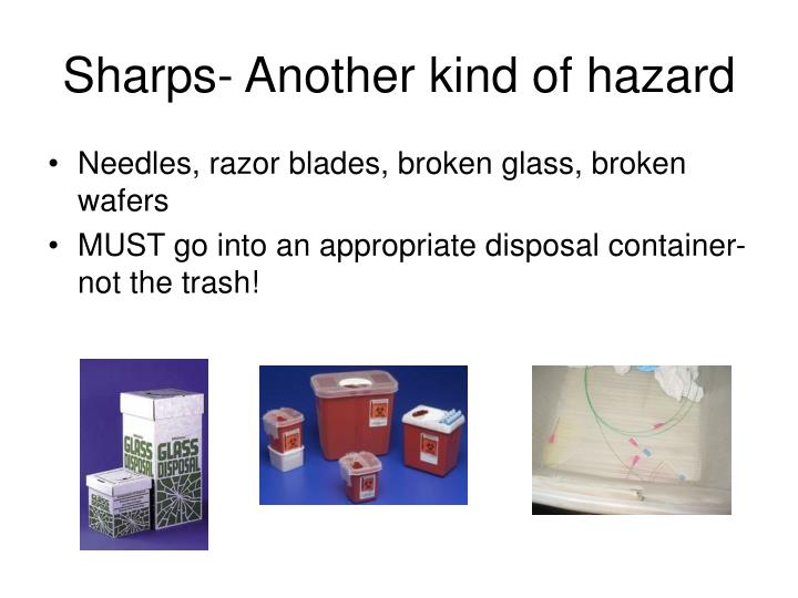 Sharps- Another kind of hazard