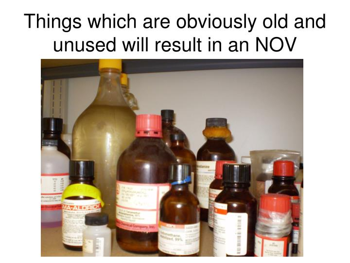Things which are obviously old and unused will result in an NOV
