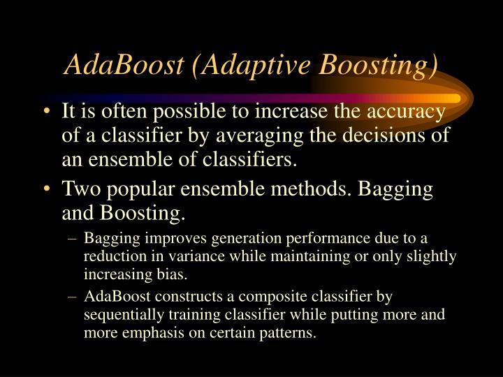 AdaBoost (Adaptive Boosting)