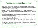 random aggregated ensembles