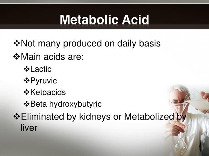 Metabolic Acid