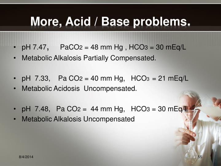 More, Acid / Base problems