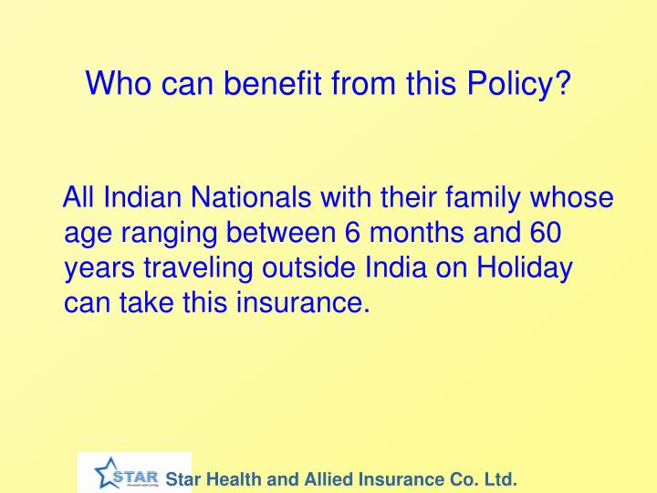 Who can benefit from this Policy?