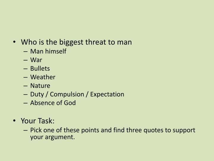 Who is the biggest threat to man