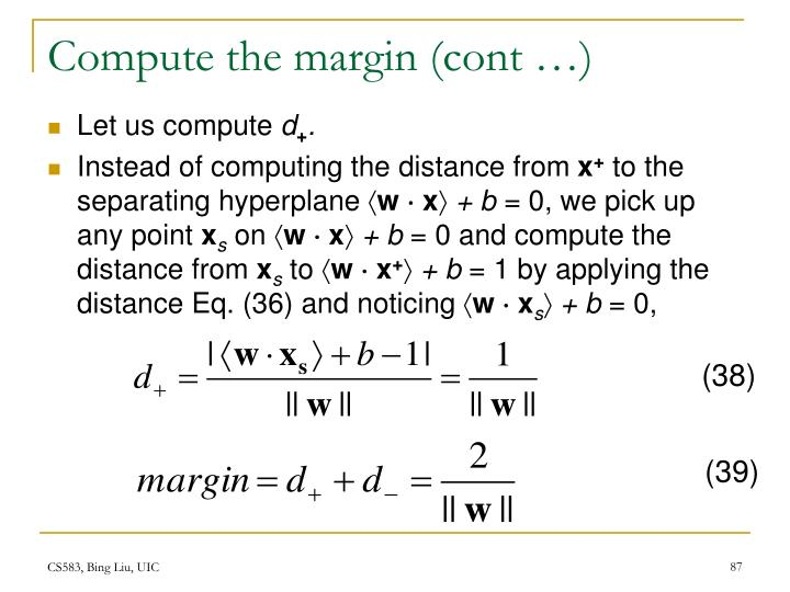 Compute the margin (cont …)