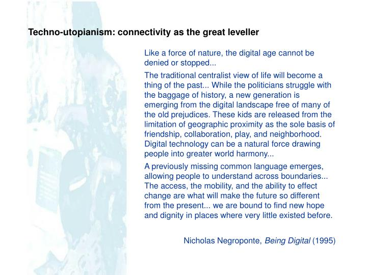 Techno-utopianism: connectivity as the great leveller