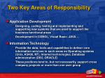 two key areas of responsibility