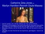 catherine zeta jones as marilyn hamilton rexroth doyle massey