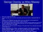 george clooney as miles massey