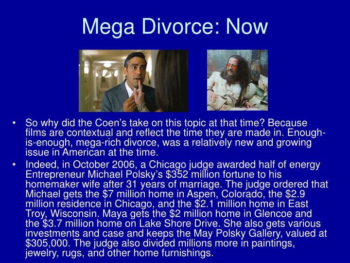 Mega Divorce: Now