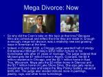 mega divorce now