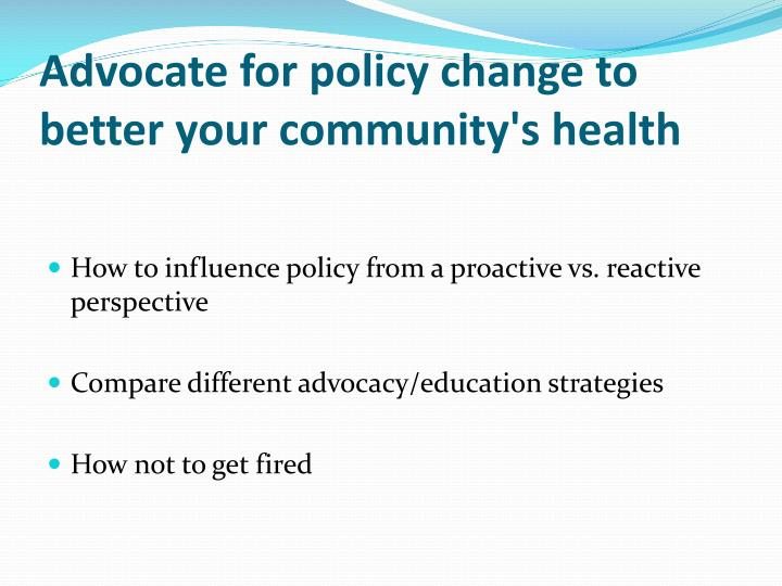 Advocate for policy change to better your community's health