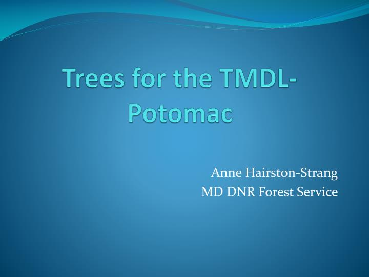 Trees for the TMDL-Potomac