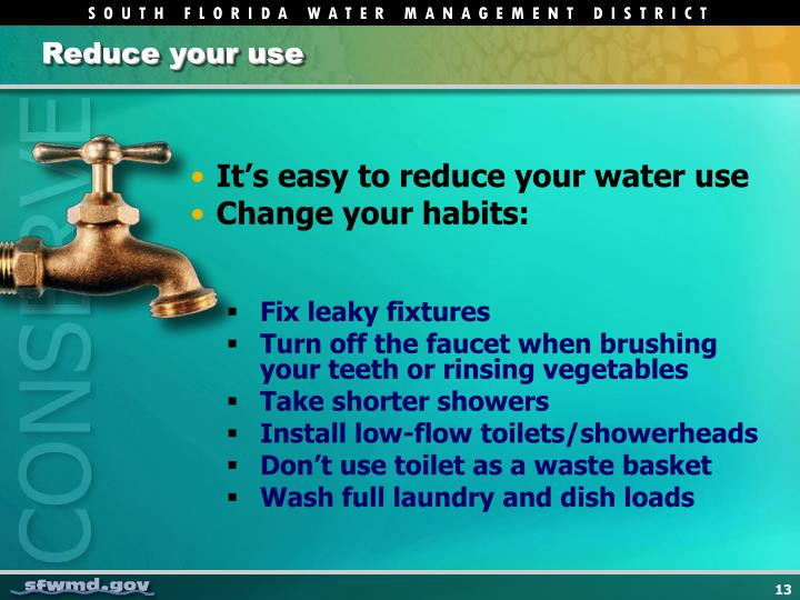 Reduce your use