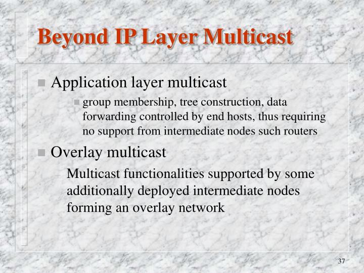 Beyond IP Layer Multicast