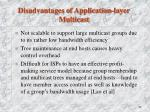 disadvantages of application layer multicast