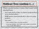multicast trees continue 2