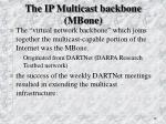 the ip multicast backbone mbone