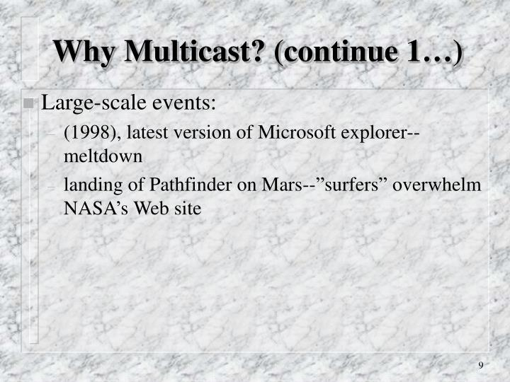 Why Multicast? (continue 1…)