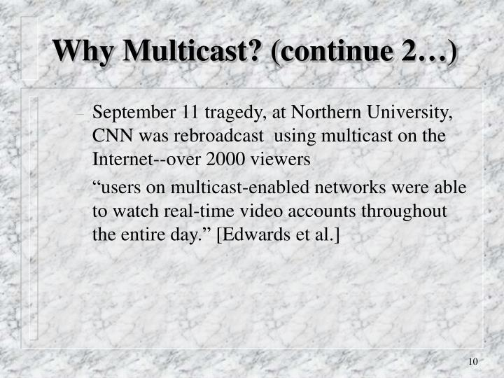 Why Multicast? (continue 2…)
