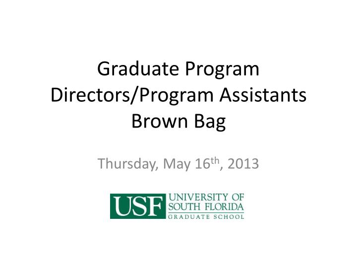 Graduate Program Directors/Program Assistants Brown Bag
