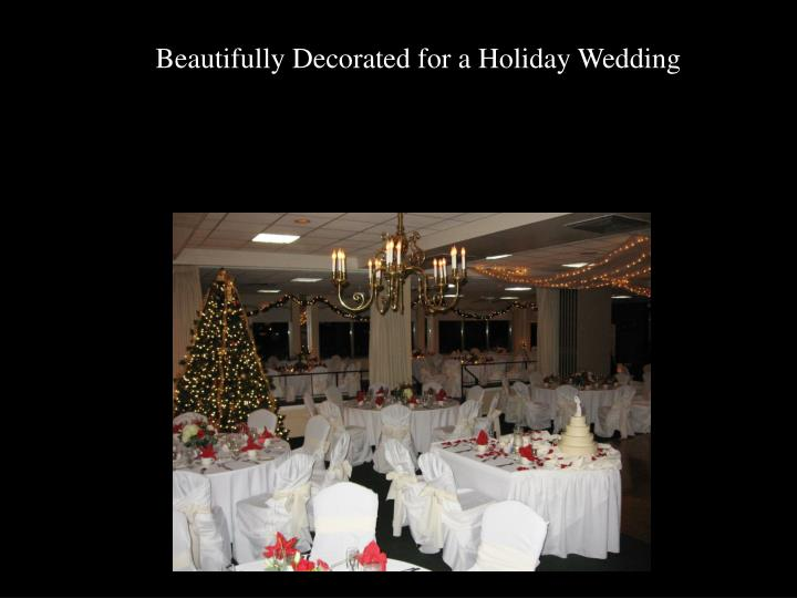 Beautifully Decorated for a Holiday Wedding