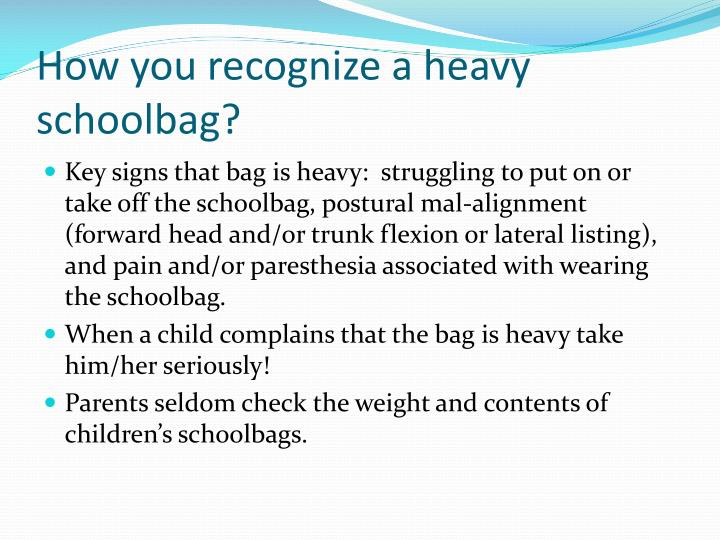 How you recognize a heavy schoolbag?