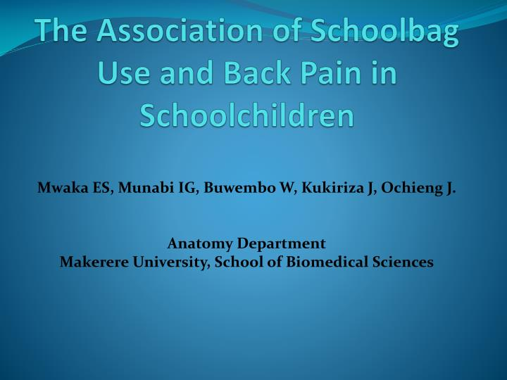 The Association of Schoolbag Use and Back Pain in Schoolchildren