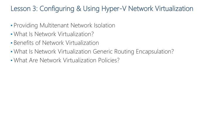 Lesson 3: Configuring & Using Hyper-V Network Virtualization
