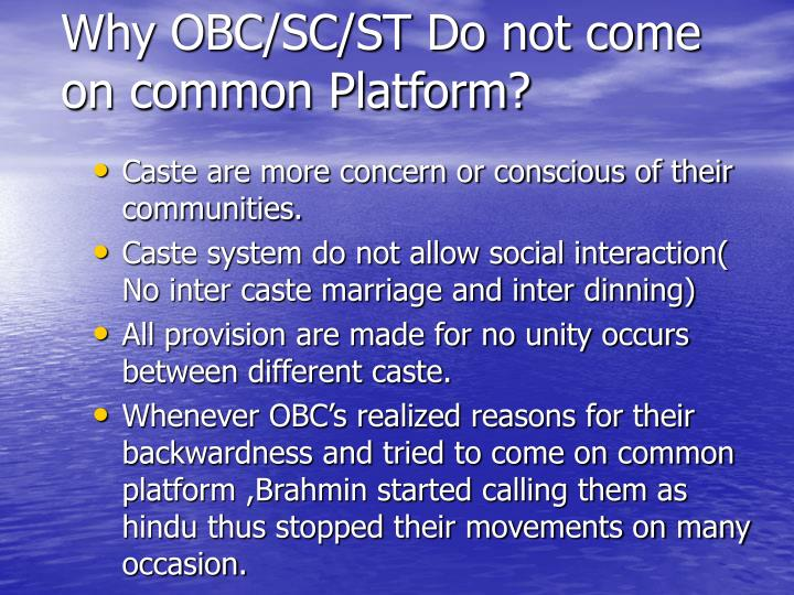 Caste are more concern or conscious of their communities.