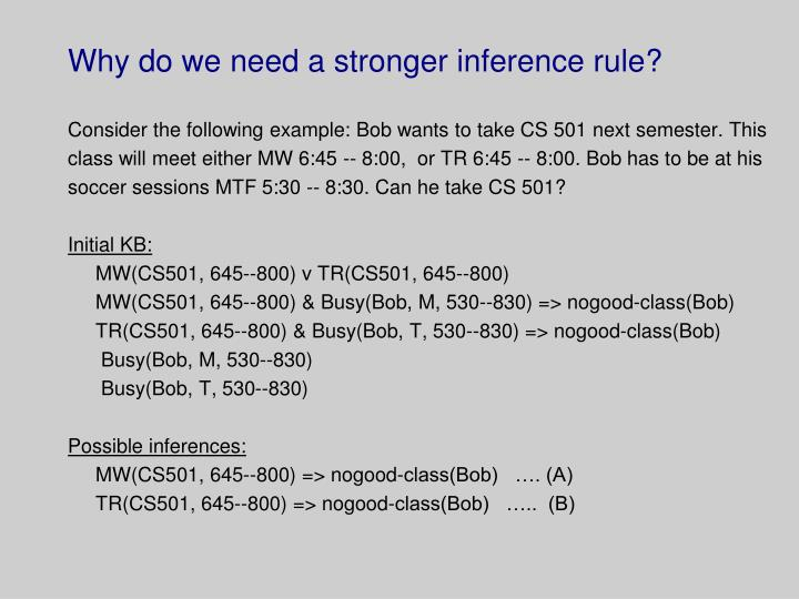 Why do we need a stronger inference rule?
