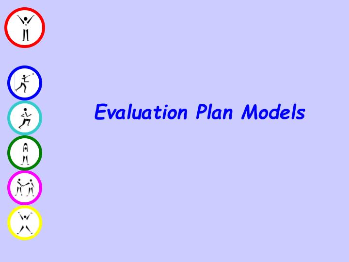 Evaluation Plan Models