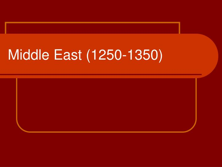 middle east 1250 1350