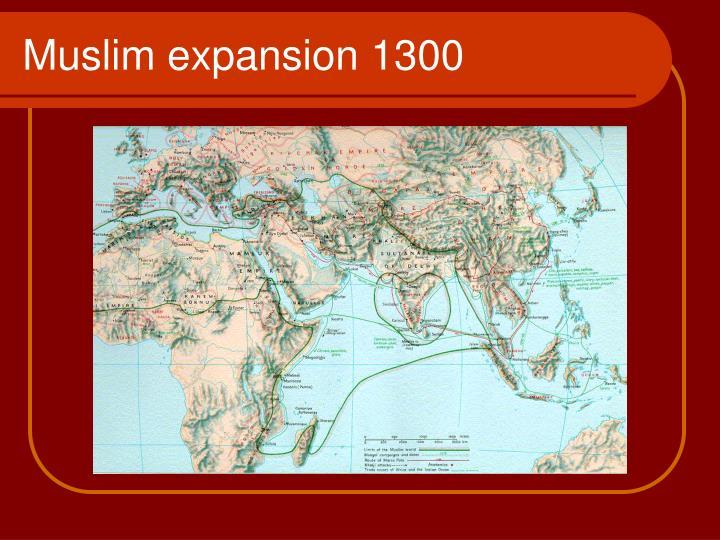 Muslim expansion 1300