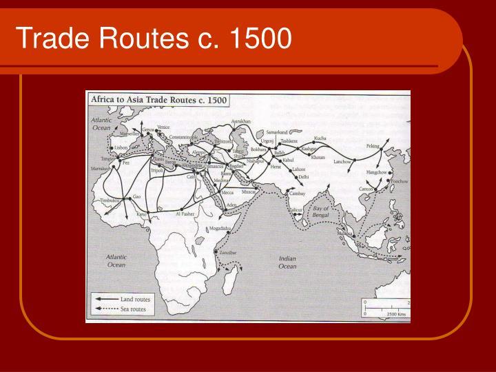 Trade Routes c. 1500