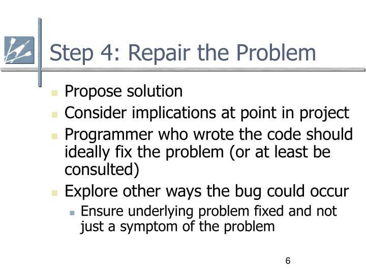 Step 4: Repair the Problem