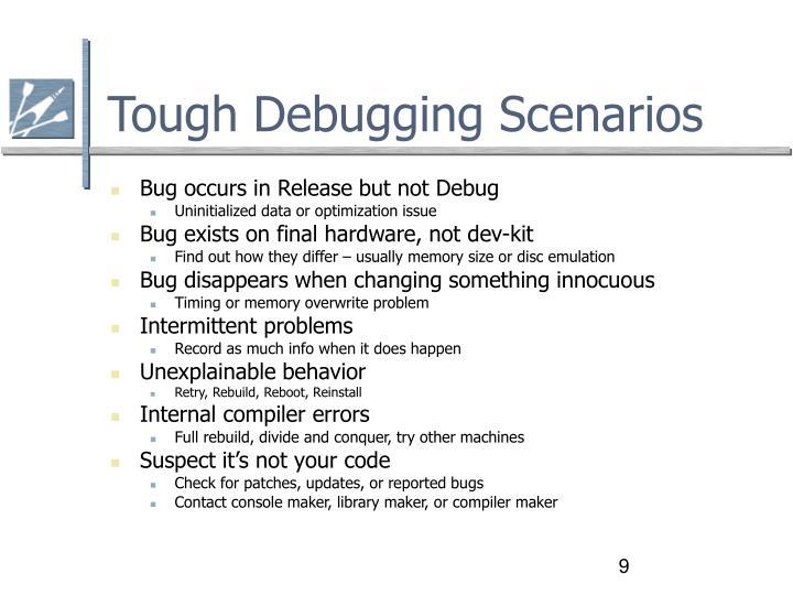 Tough Debugging Scenarios