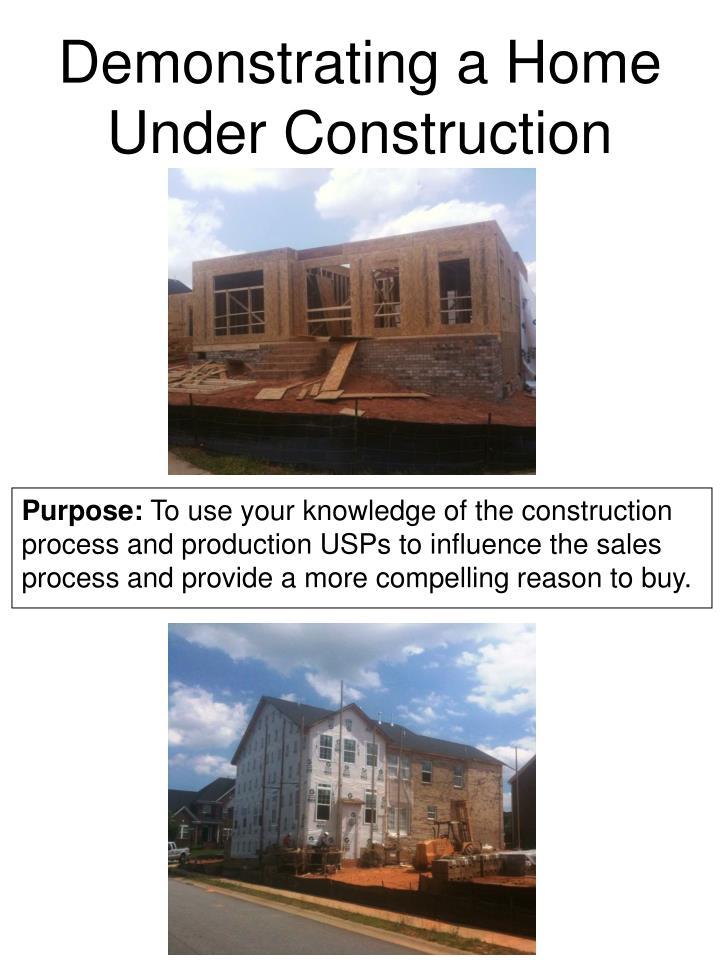 Demonstrating a Home Under Construction