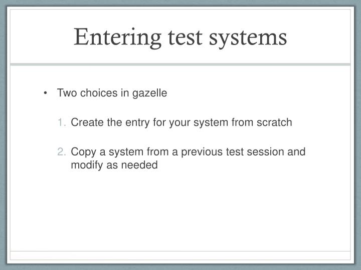 Entering test systems