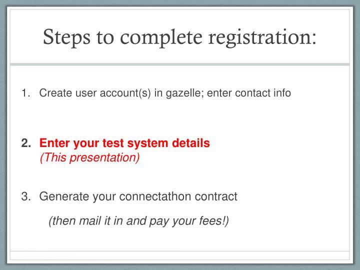 Steps to complete registration: