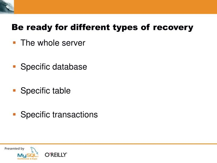 Be ready for different types of recovery
