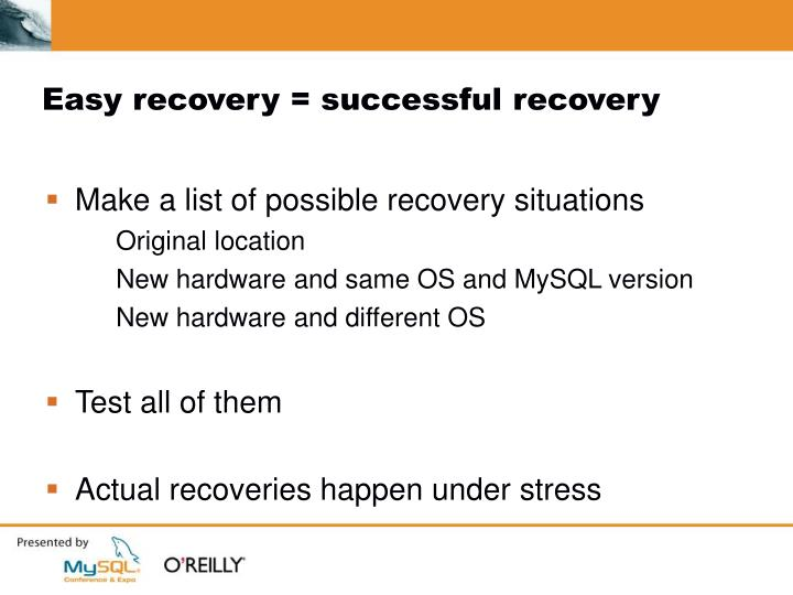 Easy recovery = successful recovery